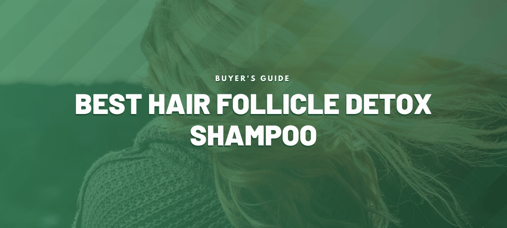 Best hair follicle detox shampoo thumbnail